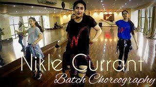 Nikle Currant : Batch Choreography | Neha kakkar | Jassi Gill | Jaani | Bollywood Dance.