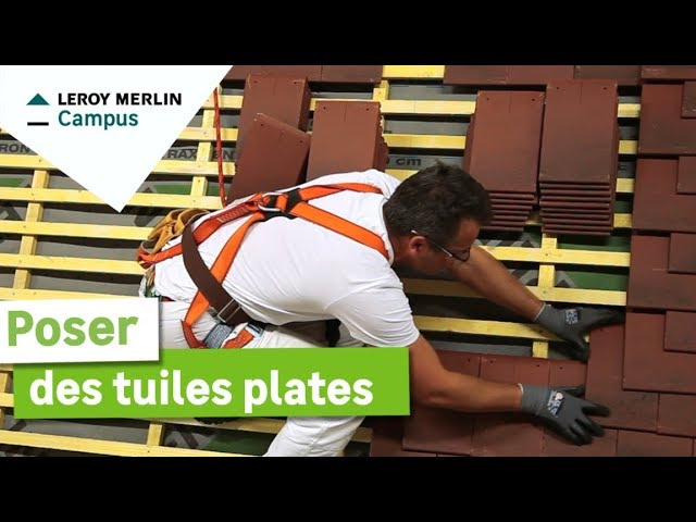 Comment Poser Des Tuiles Plates Leroy Merlin