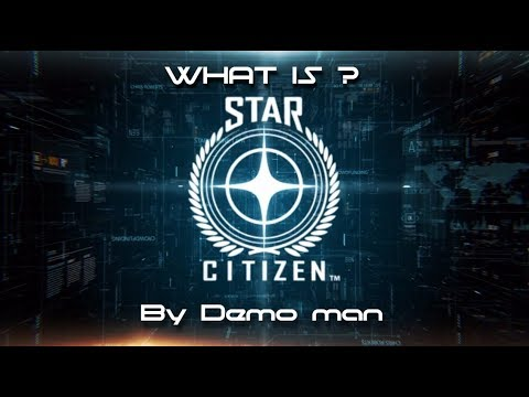 What is Star Citizen About ?