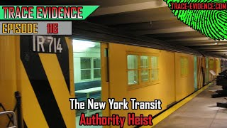 116 - The NY Transit Authority Heist