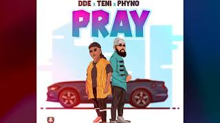 Download Pray - DDE x Teni x Phyno Mp3 and Videos