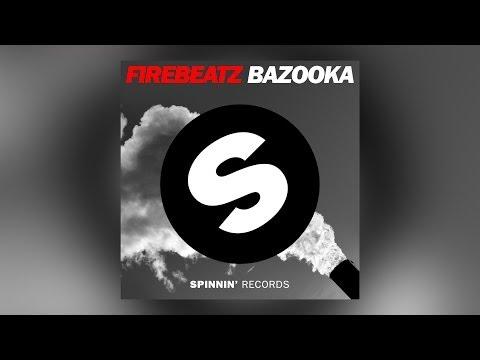 Firebeatz - Bazooka (Radio Edit) [Official]
