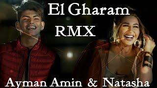 Ayman Amin \u0026 Natasha - El Gharam Remix  ايمن امين \u0026 ناتاشا الغرام ريمكس