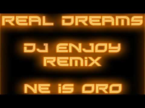 Real Dreams - Ne is oro (Dj Enjoy remix)