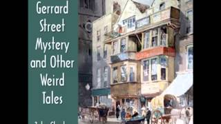 The Gerrard Street Mystery and Other Weird Tales (FULL Audiobook) - part 1