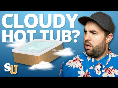 How to Fix CLOUDY HOT TUB Water | Swim University