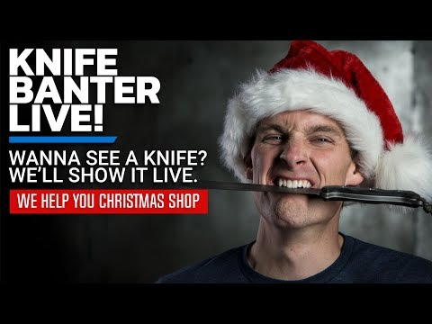 Knife Banter Live! | We Help You Christmas Shop