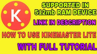 Editing Video with KINEMASTER LITE IN 512mb RAM.. FULL TUTORIAL.