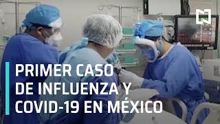 México reporta primer caso de influenza y Covid-19 - Por Las Mañanas