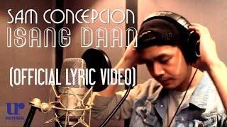 Sam Concepcion - 1sang Daan - (Official Lyric Video)