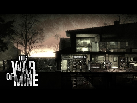 This war of mine part 3, I made some mistakes