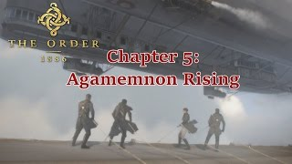 "The Order 1886 Walkthrough - Chapter 5: ""Agamemnon Rising"" {Full 1080p HD, PS4}"
