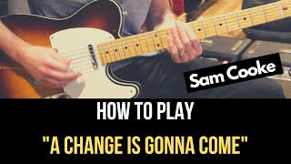 How to Play A Change is Gonna Come on Guitar | Sam Cooke