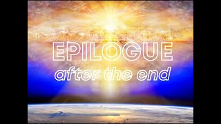 Epilogue: After the End
