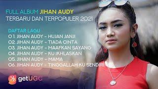 Playlist Jihan Audy 2021 Hujan Janji Tiada Cinta Maafkan Sayang