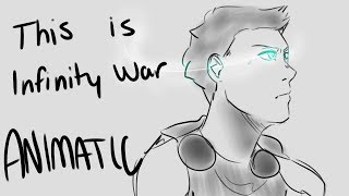 This Is Infinity War - Animatic
