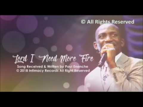 Lord I Need More Fire [SONG] by Dr Paul Enenche
