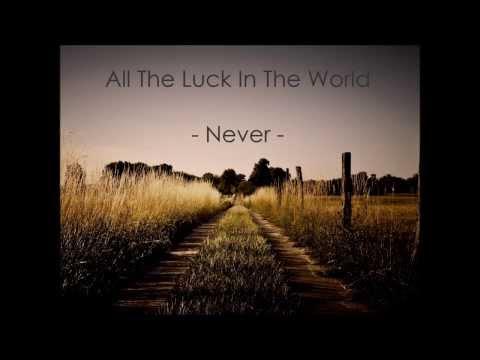 All The Luck In The World - Never - Trivago ( Traduzione )