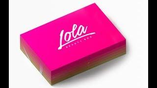 April 2018 Lola Beauty Box