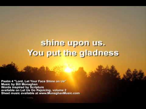 Lord Let Your Face Shine on Us Psalm 4  Bill Monaghan LYRIC