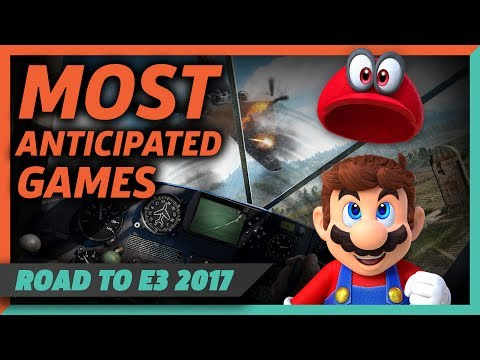 The Most Anticipated Games Of E3 2017