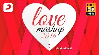 Love Mashup 2016 - Kiran Kamath FULL HD Video