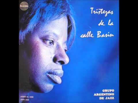 Grupo de Jazz Argentino - Tristezas de la calle Basin (1971- full álbum)