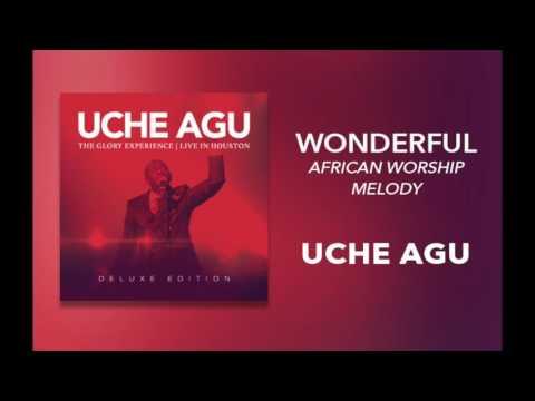 "Uche Agu - ""Wonderful - African Worship Medley"""
