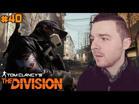 """Arron Cooper Plays """"Tom Clancy's: The Division"""" - Clearing Up The Remainder Of The Map (Part 40) #40"""