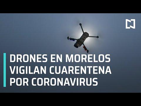Coronavirus En México L Drones En Jojutla Morelos Vigilan La Cuarentena Por Coronavirus - En Punto