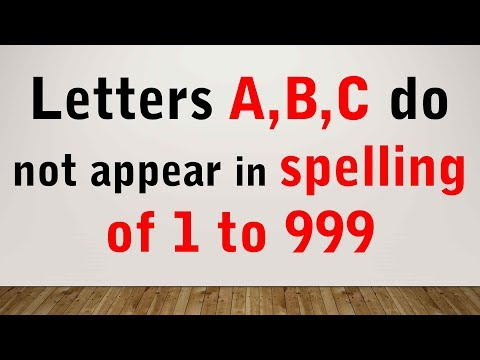 AMAZING FACTS  - Letters A, B, C do not appear in spelling of 1 to 999