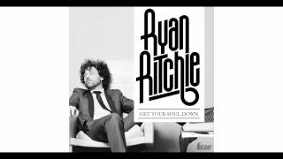 Ryan Ritchie - Get Your Soul Down (Radio Edit)