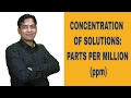 Concentration Of Solutions Parts Per Million mp3