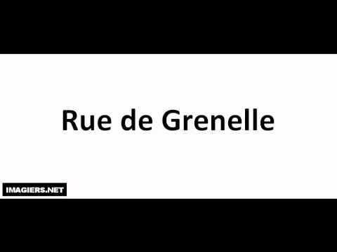 Prononciation = Rue de Grenelle