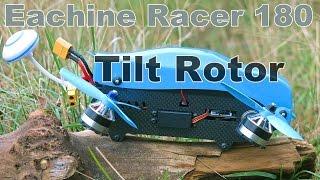 ✔ Eachine Racer 180 Tilt Rotor - Квадрокоптер с Наклоняемыми Лучами! Banggood