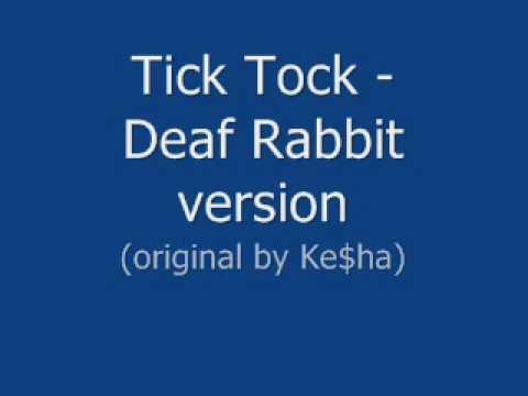 Tik Tok - Deaf Rabbit Version (original By Ke$ha) + Download