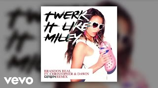 Brandon Beal - Twerk It Like Miley (Dawin Remix) ft. Christopher, Dawin thumbnail