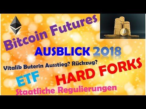 Ausblick 2018 Bitcoin Futures ETF Hard Forks Lightning Network Ether Vitalik Buterin Regulierungen