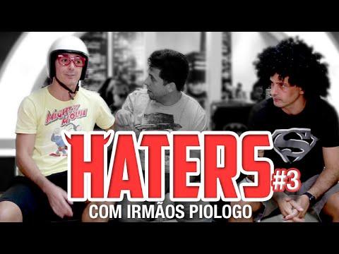 HATERS #03 - IRMÃOS PIOLOGO - A FARSA