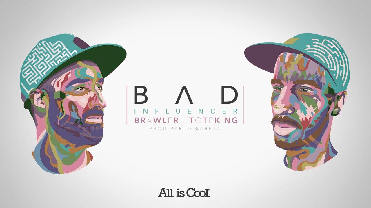 Brawler - Bad Influencer ft. Toteking (Prod. Pablo Gareta)