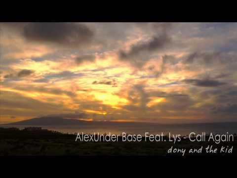 AlexUnder Base Feat. Lys - Call Again ( New Single 2011 )