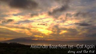 AlexUnder Base Feat Lys Call Again New Single 2011
