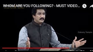 WHOM ARE YOU FOLLOWING? - MUST VIDEO TO WATCH - DR.P.SATISH KUMAR GARU