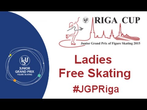 ISU 2015 Jr. Grand Prix Riga Ladies Free Skate