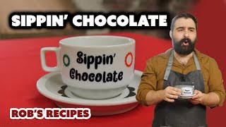 Sippin' Chocolate - Rob's Recipes