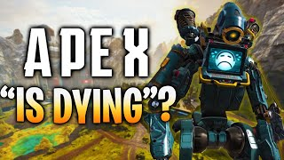 APEX IS DYING... Or is it? (Apex Legends)