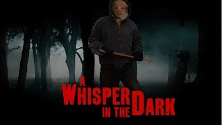 A WHISPER IN THE DARK (2015) Independent Horror Film
