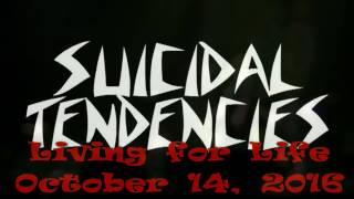 Suicidal Tendencies Living for Life October 14, 2016