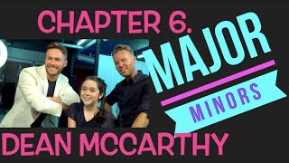 Dean McCarthy || Major Minors || Chapter 6.