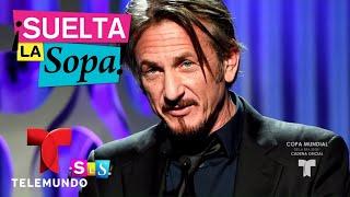 Sean Penn habla de Kate del Castillo y El Chapo | Suelta La Sopa | Entretenimiento